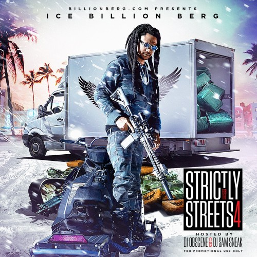 Ice Billion Berg – Strictly For The Streets 4 [Mixtape]