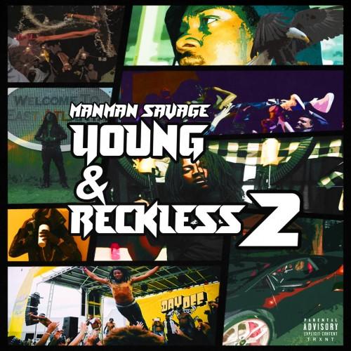 ManMan Savage – Young & Reckless 2 [Mixtape]