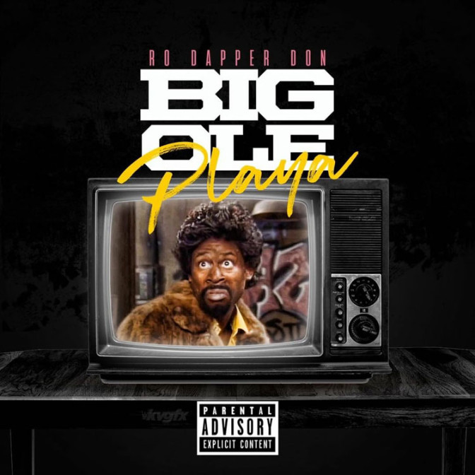 Ro Dapper Don – Big Ole Playa
