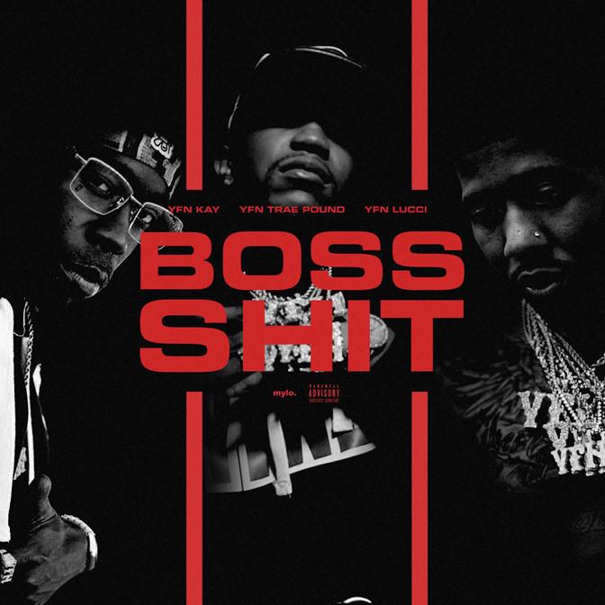 YFN Lucci Ft. YFN Kay & YFN Trae Pound – Boss Shit