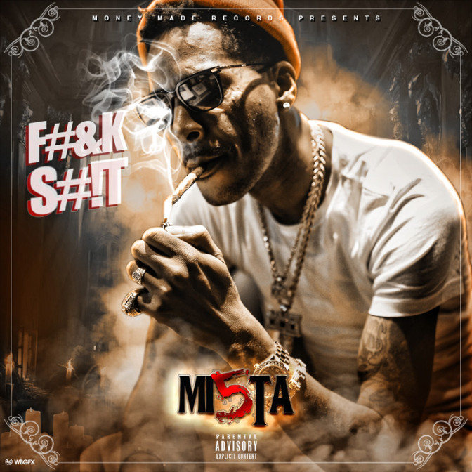 Mi5ta – Fuck Shit [Mixtape]