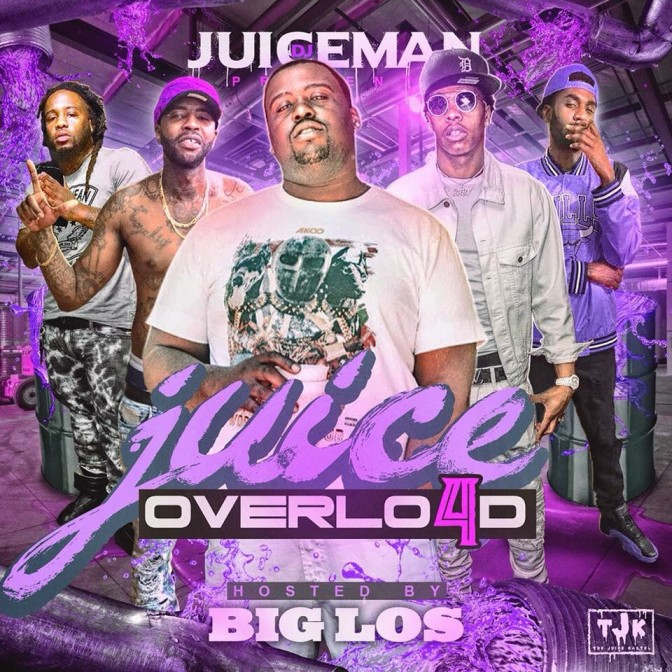 DJ Juiceman – Juice Overload 4 (Hosted by Big Los) [Mixtape]
