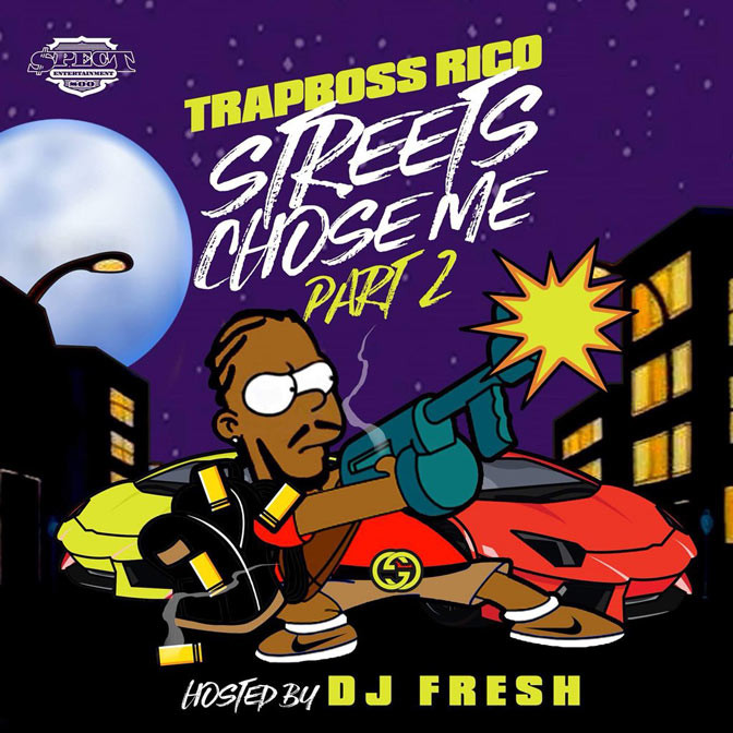 Trapboss Rico – Streets Chose Me Pt. 2 [Mixtape]