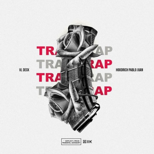 VL Deck Ft. Hoodrich Pablo Juan – Trap