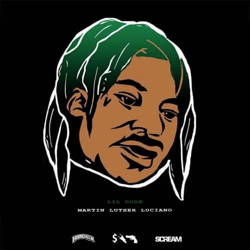 Lil Dude – Martin Luther Luciano [Mixtape]