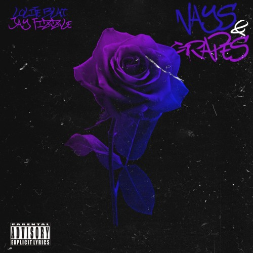 Jay Fizzle & LoLife Blacc – Nays & Grapes [Mixtape]