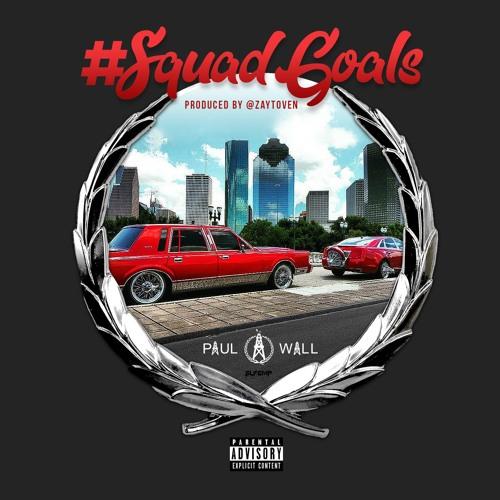 Paul Wall – Squad Goals