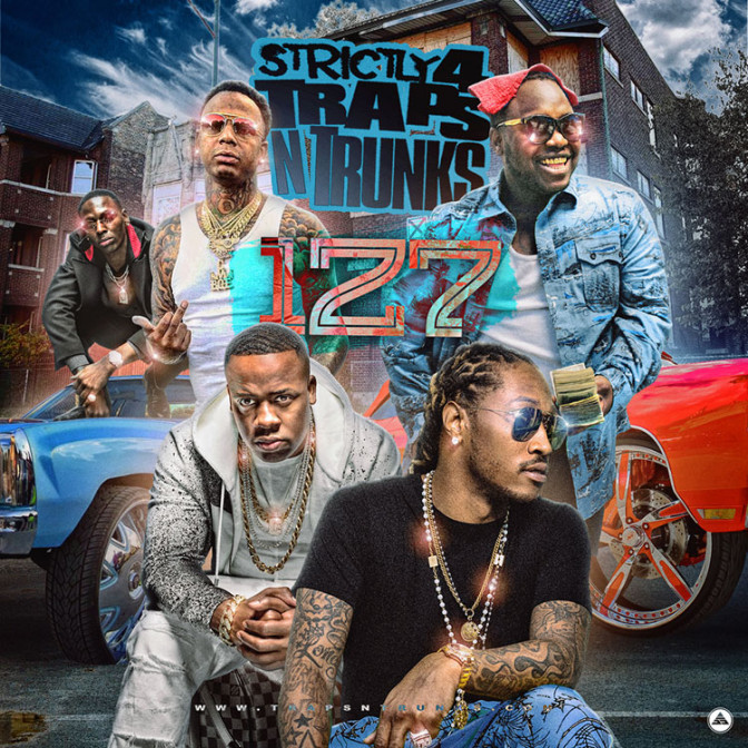 Strictly 4 The Traps N Trunks 127 [Mixtape]
