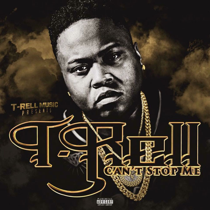 T-Rell – Can't Stop Me [Album Stream]