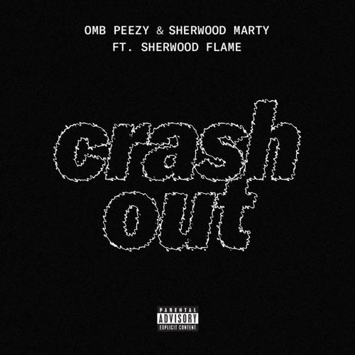 OMB Peezy Ft. Sherwood Marty & Sherwood Flame – Crash Out