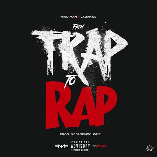 Nino Man x Jadakiss – From Trap To Rap