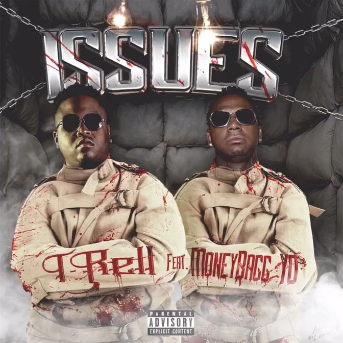 MoneyBagg Yo x T-Rell – Issues