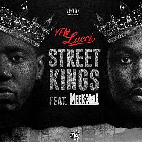 YFN Lucci Ft. Meek Mill – Street Kings