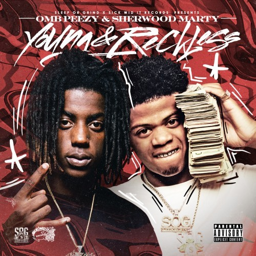 OMB Peezy & Sherwood Marty – Young & Reckless [Mixtape]