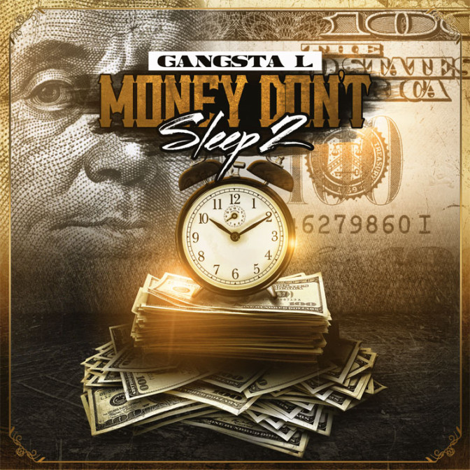 Gangsta L – Money Don't Sleep 2 [Mixtape]