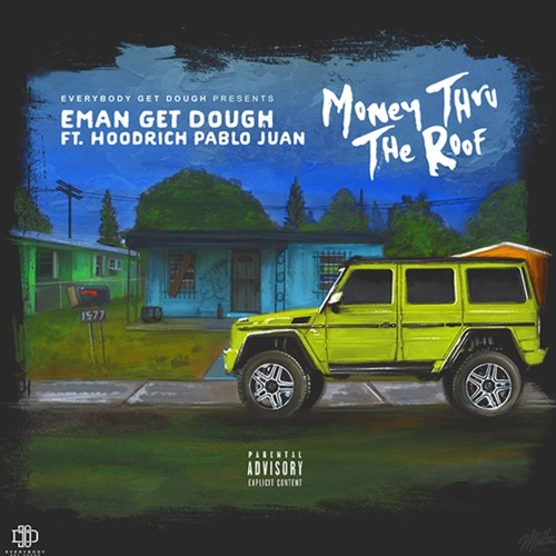 Eman Get Dough Ft. Hoodrich Pablo Juan – Money Thru The Roof