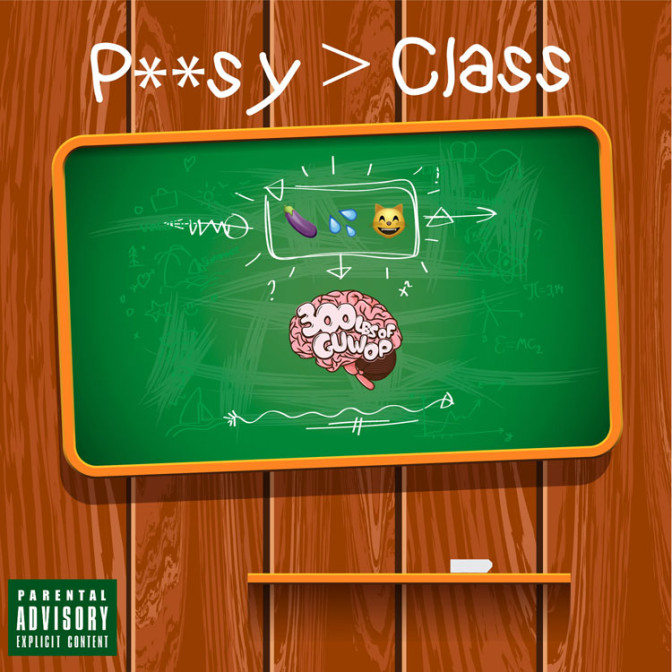 300lbs of Guwop – P**sy Class