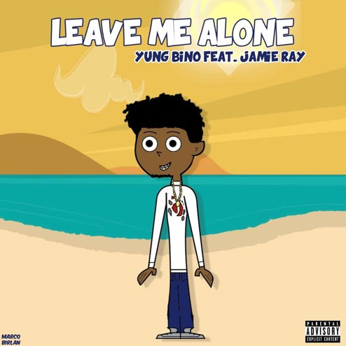 Young Bino Ft. Jamie Ray – Leave Me Alone