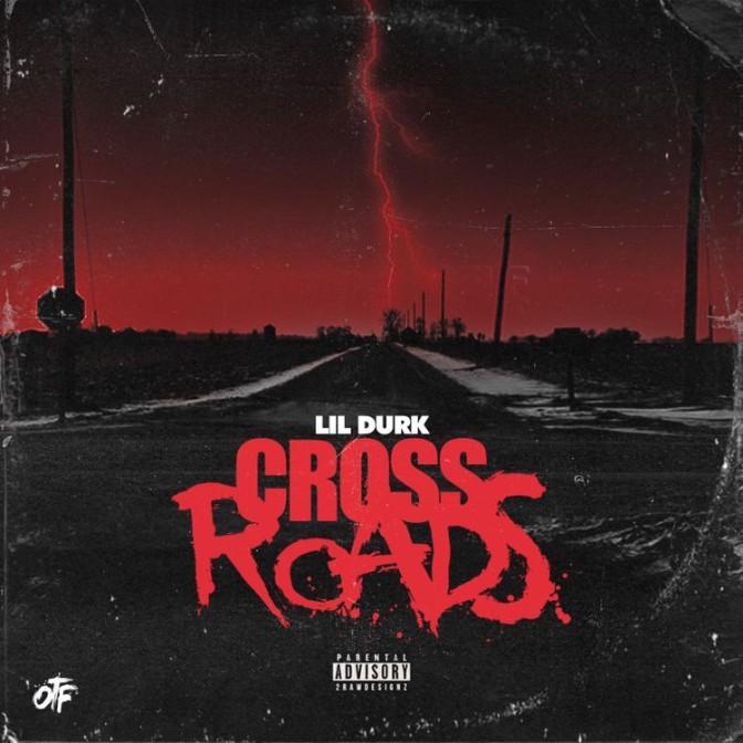 Lil Durk – Cross Roads