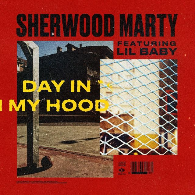 Sherwood Marty Ft. Lil Baby – Day In My Hood