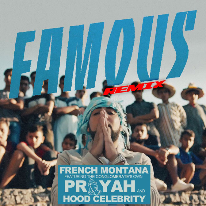 Prayah Ft. French Montana & Hood Celebrityy – Famous (Remix)