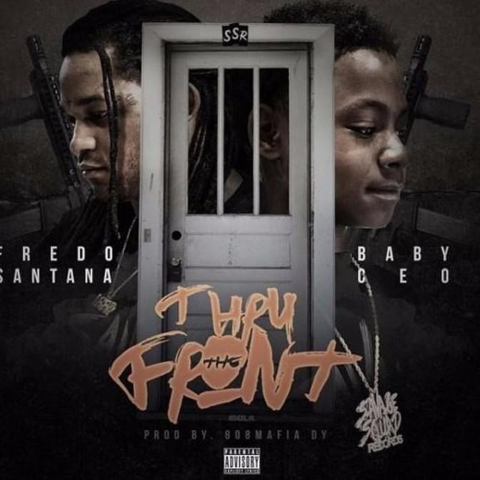 Fredo Santana Ft. Baby CEO – Thru The Front