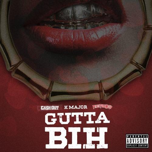 Cash Out Ft. K Major – Gutta Bih