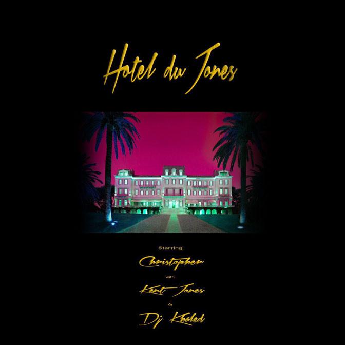 CHRISTOPHER – Hotel Du Jones [EP Stream]