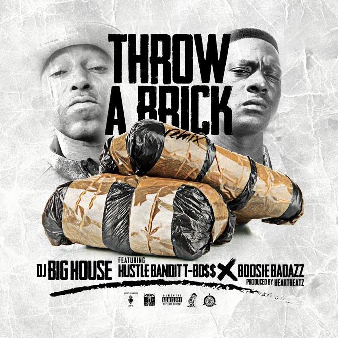 DJ Big House Ft. Boosie Badazz & Hustle Bandit T-Bo$$ – Throw A Brick (Remix)