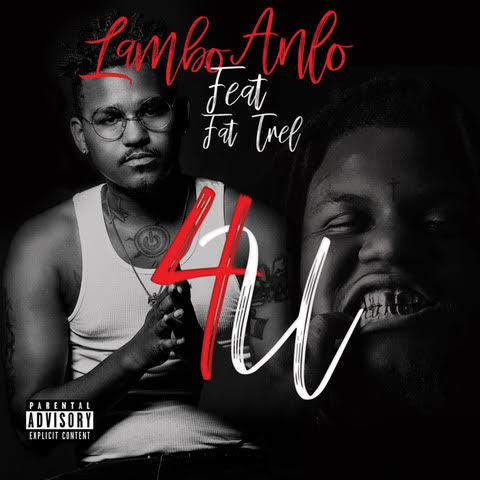 Lambo Anlo Ft. Fat Trel – 4U