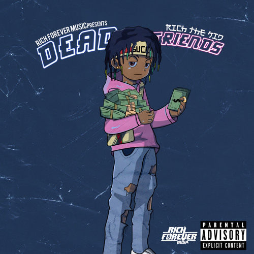 Rich The Kid – Dead Friends