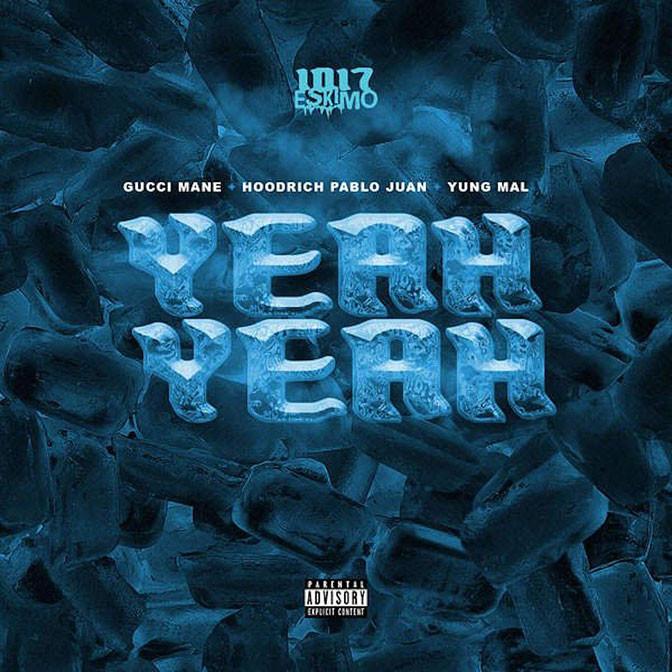 Hoodrich Pablo Juan & Yung Mal Ft. Gucci Mane – Yeah Yeah