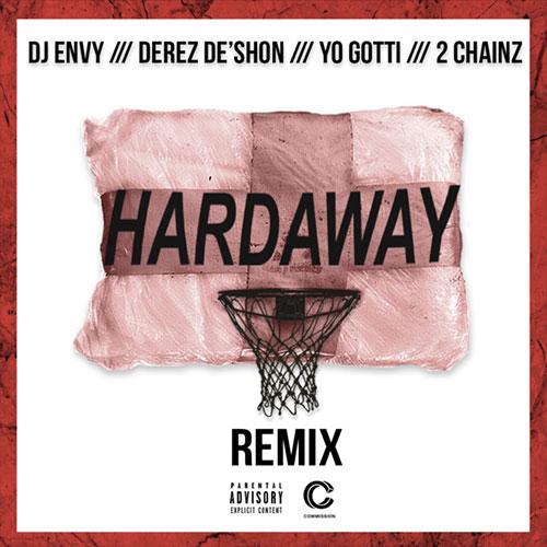 Derez Deshon Ft. 2 Chainz & Yo Gotti  – Hardaway (Remix)