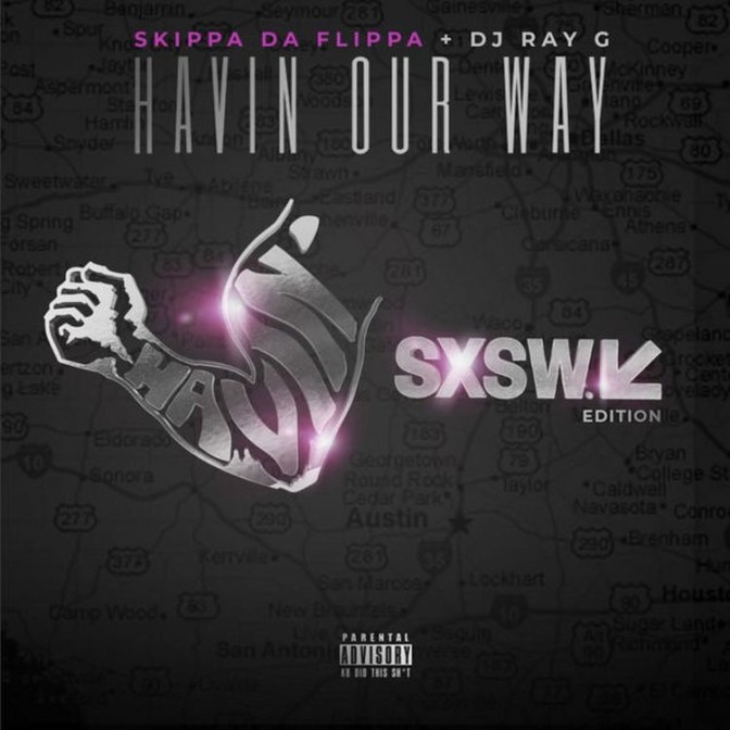 Skippa Da Flippa & DJ Ray G – Havin Our Way [Mixtape]