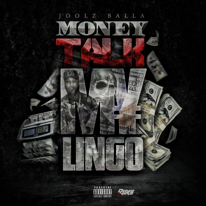 Joolz Balla – Money Talk My Lingo [Mixtape]