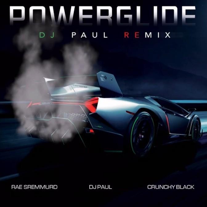DJ Paul Ft. Crunchy Blac & Rae Sremmurd – Powerglide (Remix)
