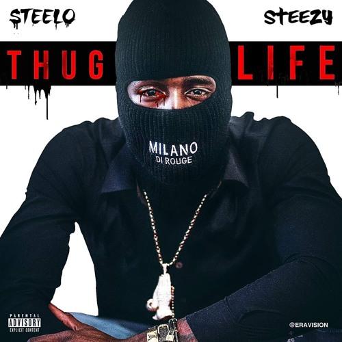 Steelo Steezy – Thug Life