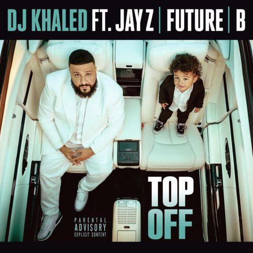 DJ Khaled Ft. Jay-Z, Future & Beyonce – Top Off