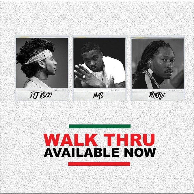 DJ Esco Ft. Future & Nas – Walk Thru