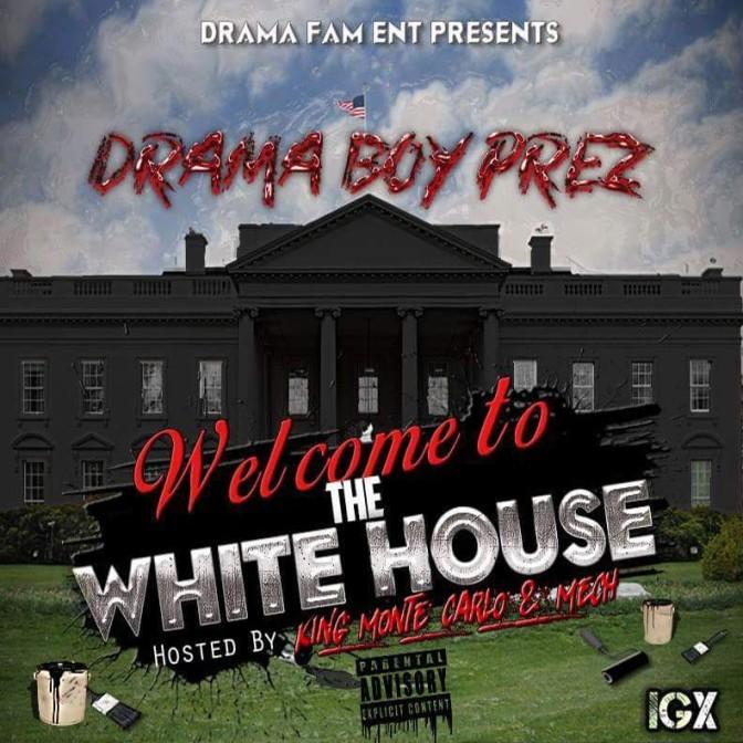 Drama Boy Prez – Welcome To The White House [Mixtape]