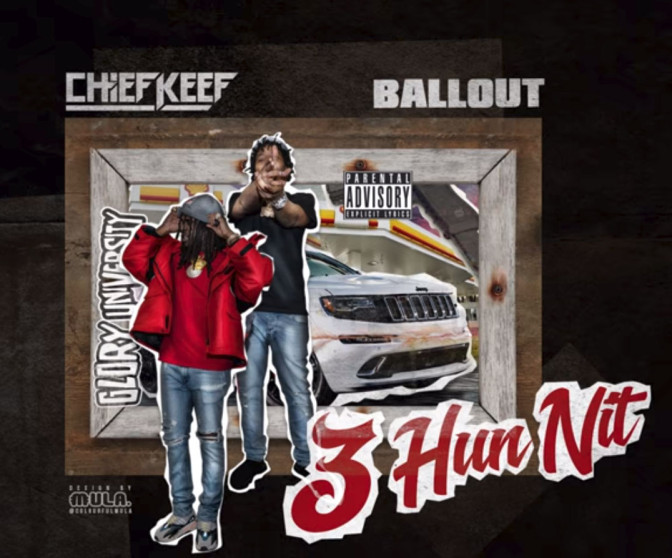 Chief Keef & Ballout – 3 Hun Nit