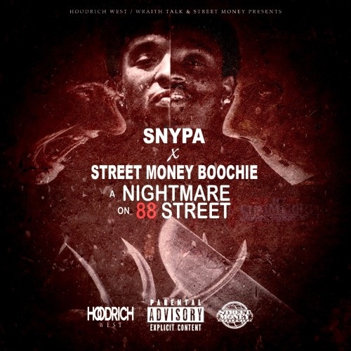Street Money Boochie & Snypa – A Nightmare On 88 Street [Mixtape]