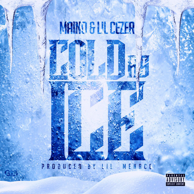 Maino & Lil Cezer – Cold As Ice