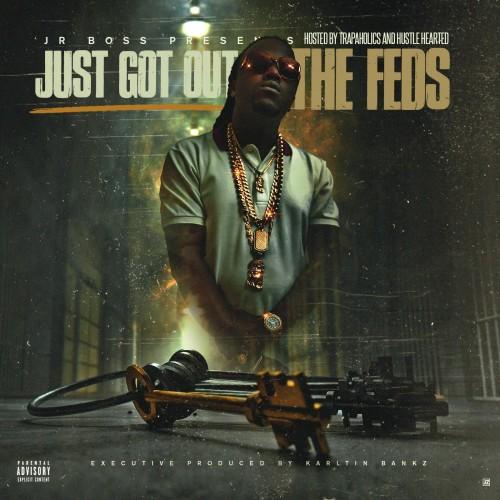 Jr. Boss – Just Got Out The Feds [Mixtape]