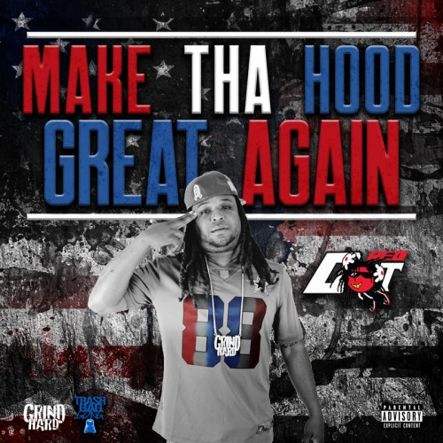 Red Dot – Make Tha Hood Great Again [Mixtape]