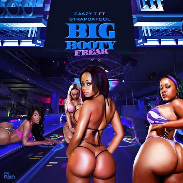 Eaazy T Ft. Strap – Big Booty Freak
