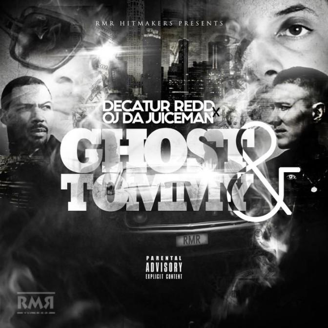 OJ Da Juiceman & Decatur Redd – Ghost & Tommy [Mixtape]