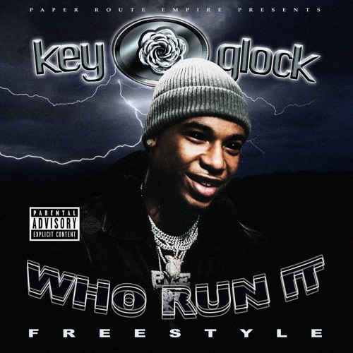 Key Glock – Who Run It (Freestyle)