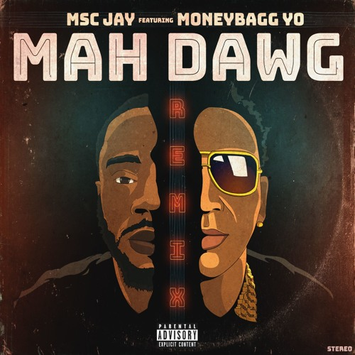 MSC Jay Ft. MoneyBagg Yo – Mah Dawg