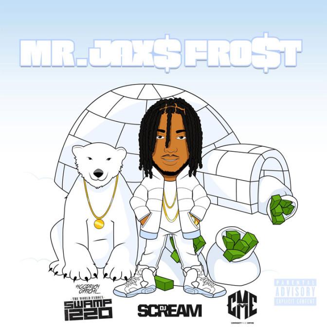 Jax$ – Mr. Jax$ Frost (Hosted By DJ Scream & DJ Swamp Izzo) [Mixtape]
